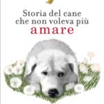 Storia del cane che non voleva più amare