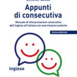 APPUNTI DI CONSECUTIVA INGLESE - ITALIANO - vol. 1