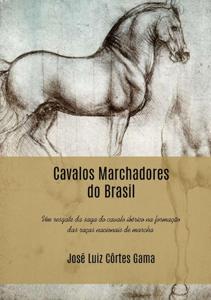 Cavalos Marchadores Do Brasil