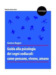 Guida alla psicologia dei segni zodiacali: come pensano, vivono, amano