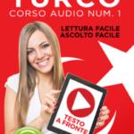 Imparare il Turco - Lettura Facile - Ascolto Facile - Testo a Fronte: Turco Corso Audio Num. 1 [Learn Turkish - Easy Reading - Easy Listening]