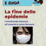 Riassunto E Guida - La Fine Delle Epidemie