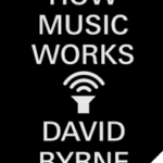 How Music Works (Enhanced Edition)
