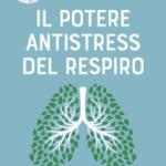 Il potere antistress del respiro