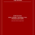 EMOZIONI - storia, biologia, psicologia e loro influenza sulle scelte