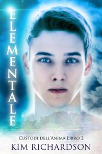 Elementale (Custodi dell'Anima Libro 2)