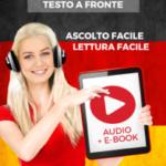 Imparare il Tedesco - Testo a fronte : Lettura facile - Ascolto facile : Audio + E-Book num. 2