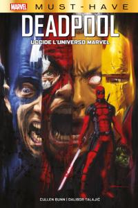 Marvel Must-Have: Deadpool uccide l'Universo Marvel