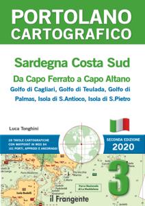 Sardegna Costa Sud. Da Capo Ferrato a Capo Altano. Portolano cartografico 3