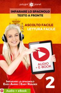 Imparare lo spagnolo - Testo a fronte : Lettura facile - Ascolto facile : Audio + E-Book num. 2