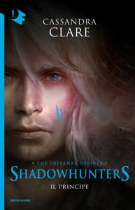 Shadowhunters. Le origini - 2. Il principe