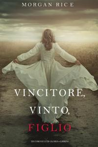 Vincitore, Vinto, Figlio (Di Corone e di Gloria—Libro 8)