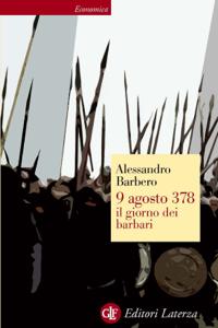 9 agosto 378 il giorno dei barbari