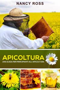 Apicoltura: Una guida per principianti all'apicoltura