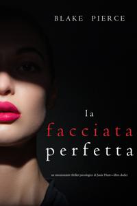 La facciata perfetta (Un emozionante thriller psicologico di Jessie Hunt—Libro Dodici)
