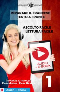 Imparare il francese - Testo a fronte : Lettura facile - Ascolto facile : Audio + E-Book num. 1