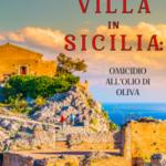 Una Villa in Sicilia: Omicidio all'olio di oliva (Un giallo con cani e gatti – Libro 1)