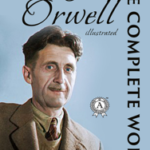The Complete Works of George Orwell (100+, Illustrated edition)